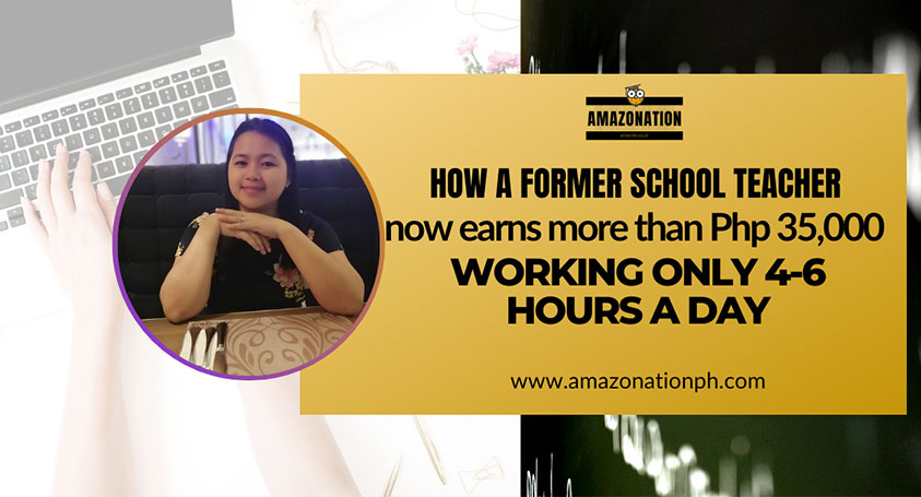 How A Former High School Teacher Now Earns More Than Php 35,000 Working Only 4-6 Hours Per Day