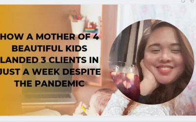 How A Mother of 4 Beautiful Kids Landed 3 Clients in Just A Week Despite the Pandemic